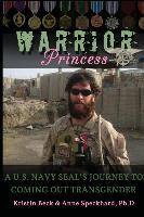 Cover-Bild zu Warrior Princess A U.S. Navy SEAL's Journey to Coming out Transgender von Beck, Kristin