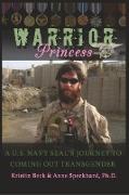 Cover-Bild zu Warrior Princess A U.S. Navy SEAL's Journey to Coming out Transgender von Beck, Kirstin