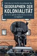 Cover-Bild zu Geographien der Kolonialität (eBook) von Bauriedl, Sybille (Hrsg.)