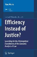 Cover-Bild zu Mathis, Klaus: Efficiency Instead of Justice?: Searching for the Philosophical Foundations of the Economic Analysis of Law