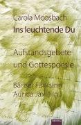 Cover-Bild zu Moosbach, Carola: Ins leuchtende Du