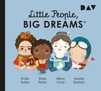 Cover-Bild zu Sánchez Vegara, María Isabel: Little People, Big Dreams® - Teil 3: Frida Kahlo, Rosa Parks, Marie Curie, Amelia Earhart