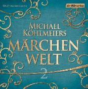 Cover-Bild zu Köhlmeier, Michael (Hrsg.): Michael Köhlmeiers Märchenwelt (2)