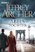 Cover-Bild zu Archer, Jeffrey: Abels Tochter (eBook)