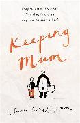Cover-Bild zu Gould-Bourn, James: Keeping Mum