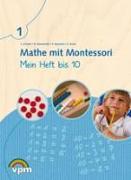 Cover-Bild zu Mathe mit Montesorri. Mein Heft bis 10. Arbeitsheft von Grindel, Esther