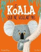 Cover-Bild zu Bright, Rachel: Le Koala Qui Ne Voulait Pas