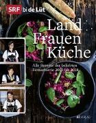 Cover-Bild zu SRF bi de Lüt - Landfrauenküche von Studer, Veronika (Fotogr.)