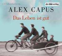 Cover-Bild zu Capus, Alex: Das Leben ist gut