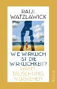 Cover-Bild zu Watzlawick, Paul: Wie wirklich ist die Wirklichkeit?