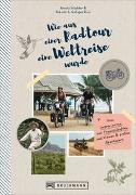 Cover-Bild zu Roberto Gallegos Ricci, Annika Wachter: Wie aus einer Radtour eine Weltreise wurde