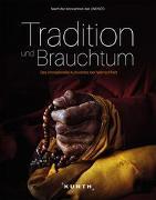 Cover-Bild zu KUNTH Verlag (Hrsg.): Tradition und Brauchtum