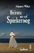 Cover-Bild zu Wilkes, Johannes: Heirate nie auf Spiekeroog (eBook)