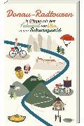 Cover-Bild zu Wilkes, Johannes: Donau-Radtouren (eBook) (eBook)