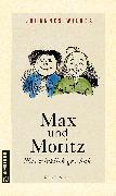 Cover-Bild zu Wilkes, Johannes: Max und Moritz - Was wirklich geschah (eBook)