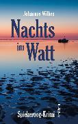 Cover-Bild zu Wilkes, Johannes: Nachts im Watt (eBook)