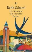Cover-Bild zu Schami, Rafik: Die Sehnsucht der Schwalbe