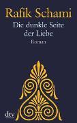 Cover-Bild zu Schami, Rafik: Die dunkle Seite der Liebe