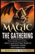 Cover-Bild zu Norland, Alexander: Magic The Gathering: Rules and Getting Started, Strategy Guide, Deck Building For Beginners