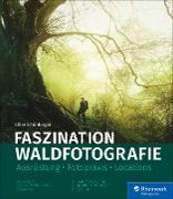Cover-Bild zu Faszination Waldfotografie (eBook) von Schönberger, Kilian