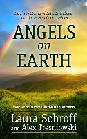 Cover-Bild zu Angels on Earth: Inspiring Stories of Fate, Friendship, and the Power of Connections von Schroff, Laura