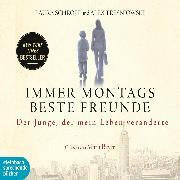 Cover-Bild zu Immer montags beste Freunde - Der Junge der mein Leben veränderte (Gekürzt) (Audio Download) von Schroff, Laura