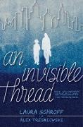 Cover-Bild zu An Invisible Thread (eBook) von Schroff, Laura