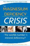 Cover-Bild zu Vormann, Juergen: The Magnesium Deficiency Crisis: Is This the Worlds Number One Mineral Deficiency?