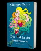 Cover-Bild zu Gracia, Giuseppe: Der Tod ist ein Kommunist