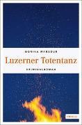 Cover-Bild zu Mansour, Monika: Luzerner Totentanz