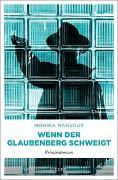 Cover-Bild zu Mansour, Monika: Wenn der Glaubenberg schweigt