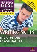 Cover-Bild zu Gould, Mike: English Language and Literature Writing Skills Revision and Exam Practice: York Notes for GCSE (9-1)