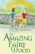 Cover-Bild zu Gould, Mike: The Amazing Fairy Wood