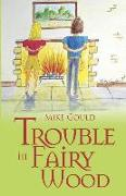 Cover-Bild zu Gould, Mike: Trouble in Fairy Wood