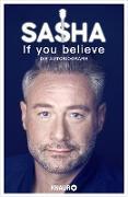 Cover-Bild zu If you believe - Die Autobiografie (eBook) von Röntgen-Schmitz, Sasha