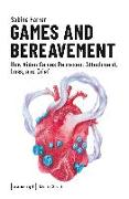 Cover-Bild zu Games and Bereavement von Harrer, Sabine