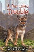 Cover-Bild zu Pyron, Bobbie: A Pup Called Trouble