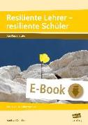 Cover-Bild zu Resiliente Lehrer - resiliente Schüler (eBook) von Günther, Burkhard