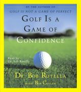 Cover-Bild zu Rotella, Bob: Golf Is A Game Of Confidence
