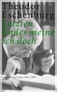 Cover-Bild zu Eschenburg, Theodor: Letzten Endes meine ich doch