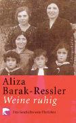 Cover-Bild zu Barak-Ressler, Aliza: Weine ruhig