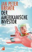 Cover-Bild zu Bremer, Jan Peter: Der amerikanische Investor