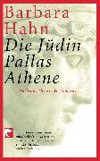 Cover-Bild zu Hahn, Barbara: Die Jüdin Pallas Athene