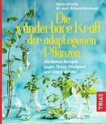 Cover-Bild zu Die wunderbare Kraft der adaptogenen Pflanzen von Hirscher, Petra
