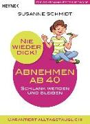 Cover-Bild zu Nie wieder dick - Abnehmen ab 40 von Schmidt, Susanne