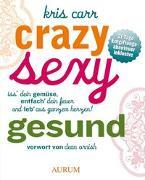 Cover-Bild zu Crazy sexy gesund von Carr, Kris