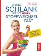 Cover-Bild zu Endlich schlank mit der neuen Stoffwechseldiät von Scholz, Andreas