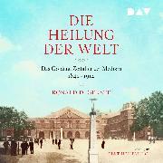 Cover-Bild zu Gerste, Ronald D.: Die Heilung der Welt. Das Goldene Zeitalter der Medizin 1840-1914 (Audio Download)