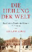Cover-Bild zu Gerste, Ronald D.: Die Heilung der Welt