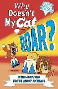 Cover-Bild zu Powell, Marc: Why Doesn't My Cat Roar?: Mind-Blowing Facts about Animals